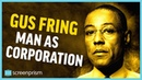 Breaking Bad Gus Fring - Man as Corporation