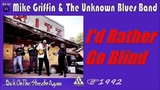 Mike Griffin &amp The Unknown Blues Band - I'd Rather Go Blind (Kostas A~171)
