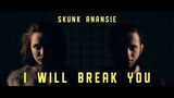Skunk Anansie - I Will Break You