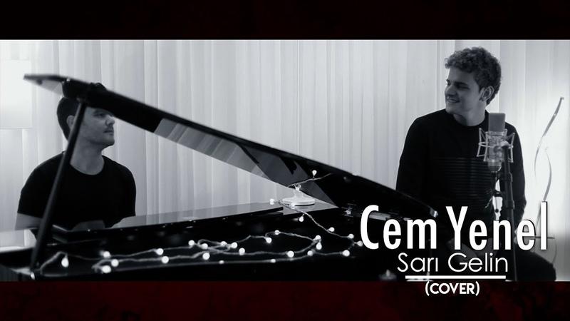 Cem Yenel | Sarı Gelin (Cover)