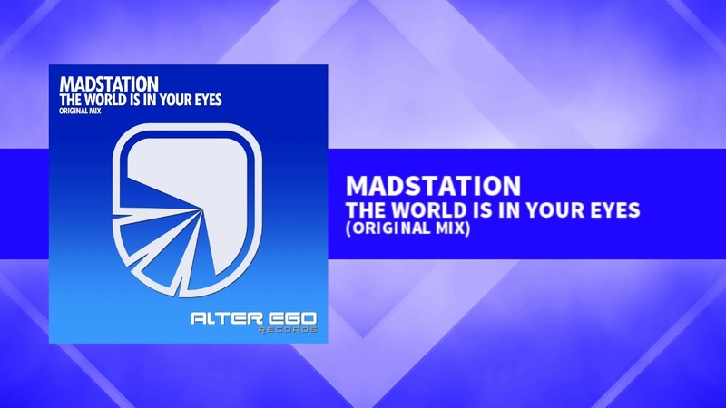 Madstation - The World Is In Your Eyes [Uplifting Trance]