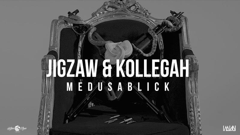 JIGZAW feat KOLLEGAH Medusablick Prod by Toxiktyson Phily Asap