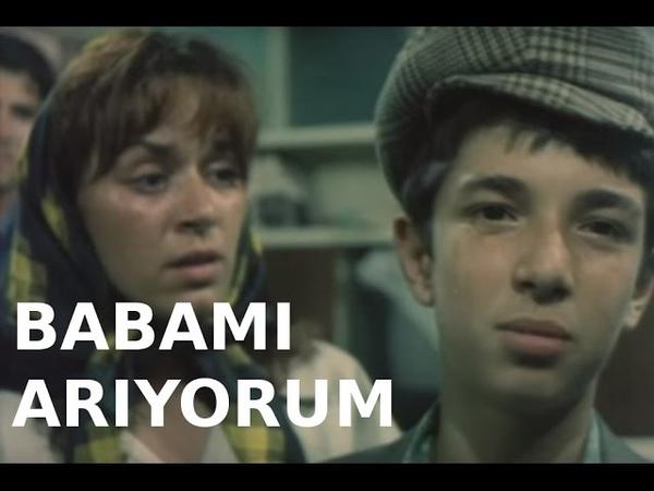 Babamı Arıyorum - Türk Filmi