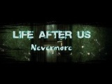 Прохождение Life After Us Nevermore