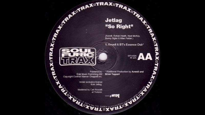 Jetlag - So Right (Axwell BTs Essence Dub)