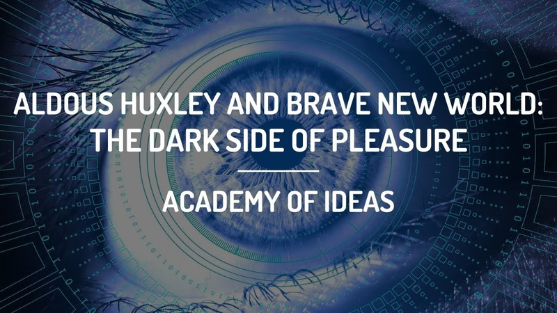 Aldous Huxley and Brave New World: The Dark Side of Pleasure