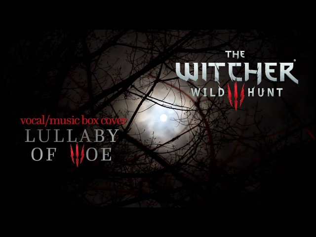 The Witcher 3 - Lullaby of Woe | Vocal/Music Box/Orchestral Cover by Psamathes Danilo Ciaffi