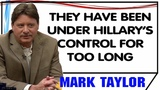 Mark Taylor December 30 2018 THEY HAVE BEEN UNDER HILLARYS CONTROL FOR TOO LONG