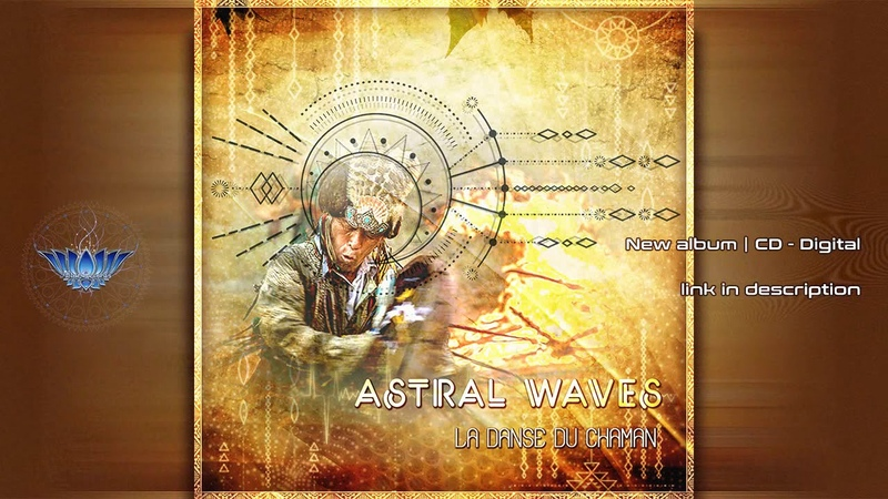 La Danse du Chaman by ASTRAL WAVES [ Altar Records ] HD mixed set
