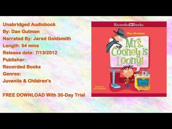 Mrs Cooney is Loony Audiobook by Dan Gutman