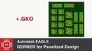 Eagle Cad Создание GERBER файлов для групповой заготовки panelized PCB