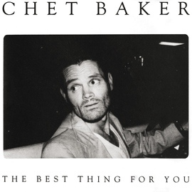 Chet Baker альбом The Best Thing For You