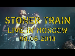 Stoner Train in Moscow | 2018 | CSBR live