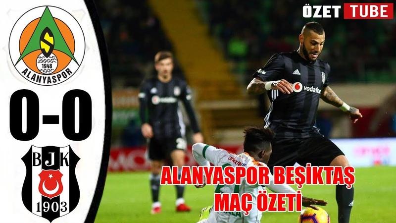 Alanyaspor 0 0 Beşiktaş Maç Özeti 07 12 2018