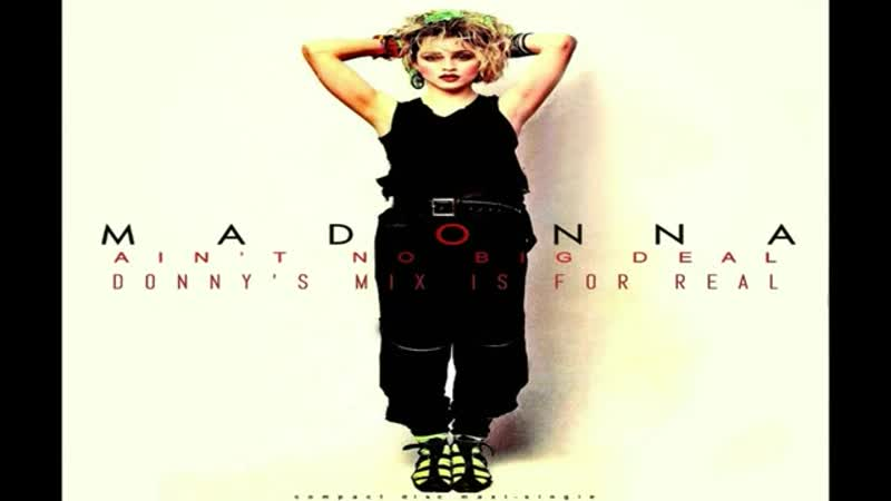 Madonna - Aint No Big Deal (12 Inch. The Extended Donnys Mix Is For Rea Version And Edit.l) BY SIRE RECORDS INC. LTD. Video Edit