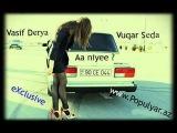 Vasif Derya ft Vuqar Seda - A niye