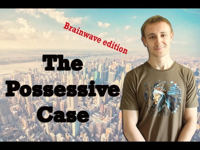 Притяжательный падеж. Часть 2. The Possessive Case Part 2
