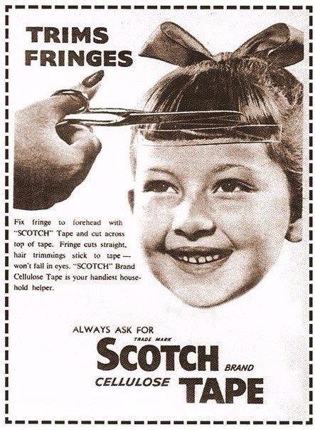 Помогает стричь чёлку. Реклама скотча в 1950-е годы. Приклейте челку ко лбу лентой скотч и отрежьте волосы по верхнему краю. Вы получите ровную челку, и отрезанные волосы не попадут в глаза, а