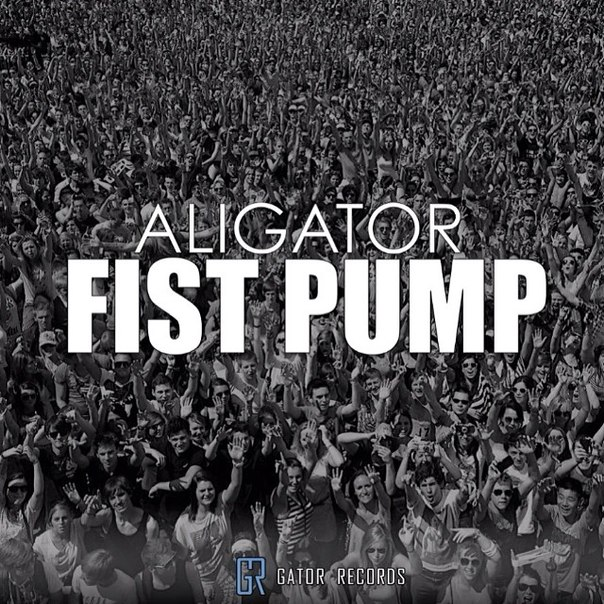 Aligator - Fist Pump (Club Mix)