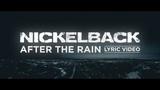 Nickelback - After The Rain Lyric Video