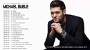 Michael Bublé Greatest Hits 2018 Michael Buble Best Songs