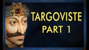 Battle of Targoviste Part 1 2 Vlad the Impaler Rises