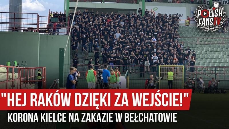 """""""HEJ RAKÓW DZIĘKI ZA WEJŚCIE!"""" - Korona Kielce na zakazie w Bełchatowie (20.07.2019 r.)"""