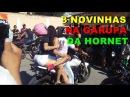 3 NOVINHAS NA GARUPA E NO TANQUE DA HORNET