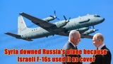 Will Russia-Israel ties suffer after downing of Il-20 military plane off Syrian coast
