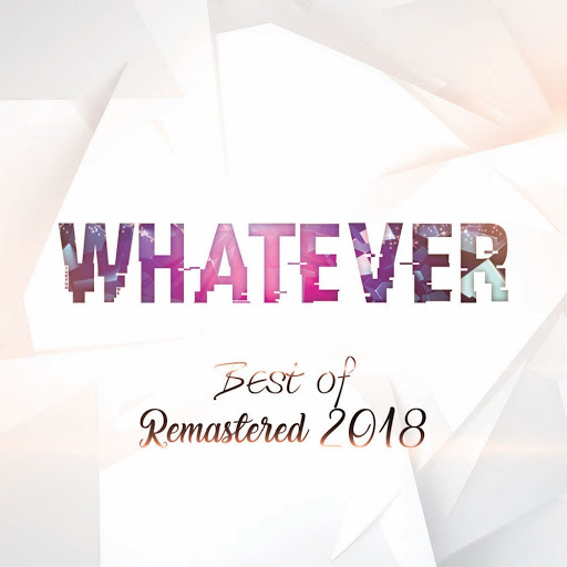 Whatever альбом Best of Remastered 2018