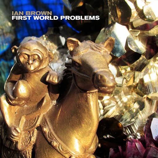 Ian Brown альбом First World Problems (Edit)