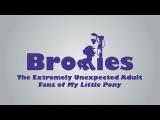 Трейлер - Брони. Необычные фанаты сериала My Little Pony (rus mvo)