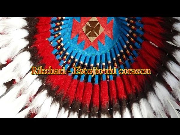 Rikchari - Escojio mi corazon