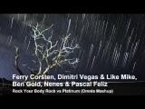 Ferry Corsten, Dimitri Vegas &amp Like Mike, Ben Gold, Nenes &amp Pascal Feliz - Rock Your Body