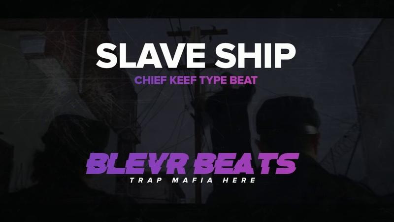 SLAVE SHIP CHIED KEEF Type Beat x AZIZI GIBSON x WAKA FLOCKA FLAME Type Beat