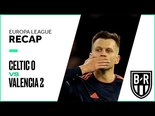 Celtic 0-2 Valencia: Europa League Recap with Highlights, Goals and Best Moments