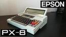 Epson PX 8 Самый Древний Ноутбук В моей коллекции