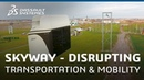 SkyWay - Disrupting Transportation and Mobility - Dassault Systèmes