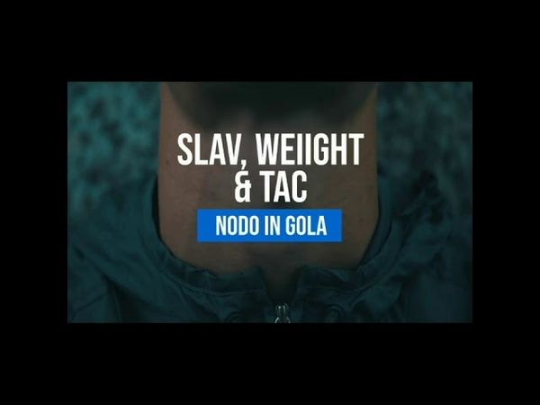 Slav Weiight TAC NODO IN GOLA Remix