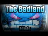 AMAZING DEMON!!! The Badland - by Edicts Geometry Dash 2.0