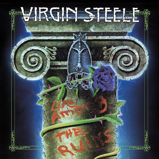 Virgin Steele альбом Life Among the Ruins