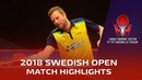 Liang Jingkun vs Jens Lundquist | 2018 ITTF Swedish Open Highlights (R16)