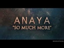 Anaya - So Much More