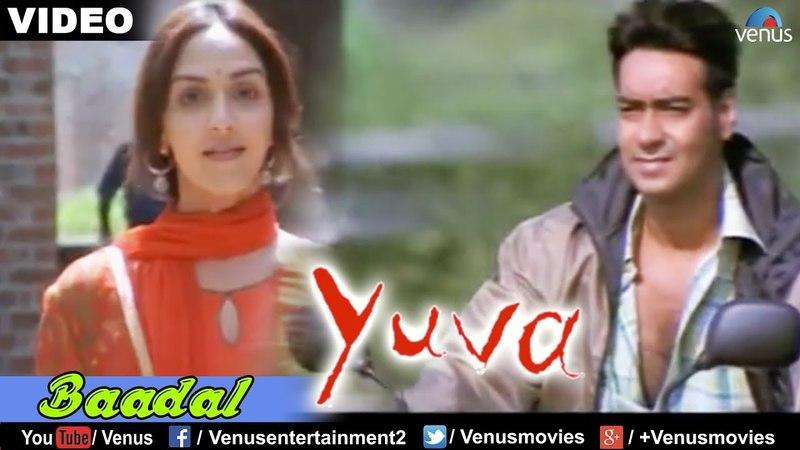 Baadal : Yuva Full Video Song | Ajay Devgan, Abhishek Bachchan, Rani Mukherjee, Kareena Kapoor |