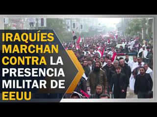 Manifestantes iraquíes marchan contra la presencia militar de eeuu