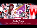 Eddy Wata - I Love My People (Dj Walkman Remix)