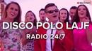 🔥 Radio 24 7 🔥 Disco Polo Lajf 🔊 Wszystkie Hity Na Żywo 🔴
