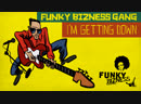 Funky Bizness Gang — I'm Getting Down (Rooftop Conspiracy 1)