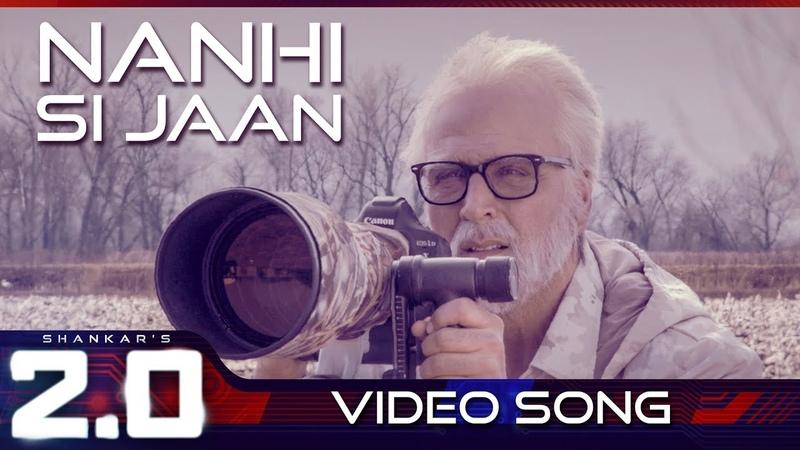 Nanhi Si Jaan   2.0 (Hindi)   Rajinikanth   Akshay Kumar   A R Rahman   Shankar