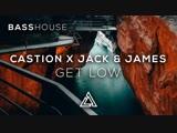Castion x Jack &amp James - Get Low
